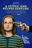 Subtitrare A Futile and Stupid Gesture (2018)