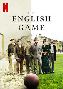 Subtitrare The English Game - Sezonul 1 (2020)